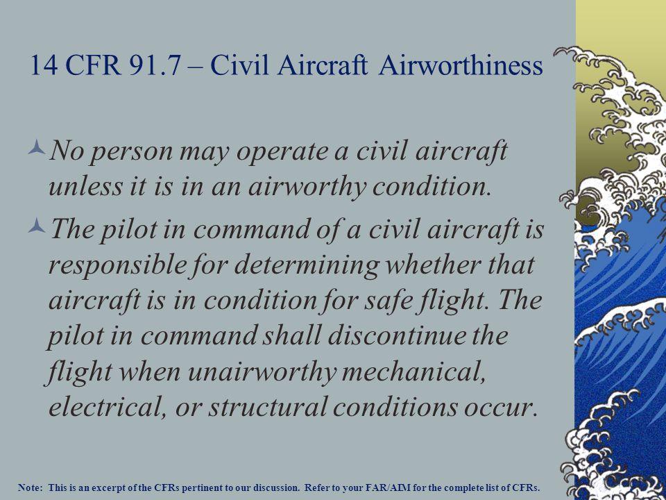 14 CFR 91.7 – Civil Aircraft Airworthiness