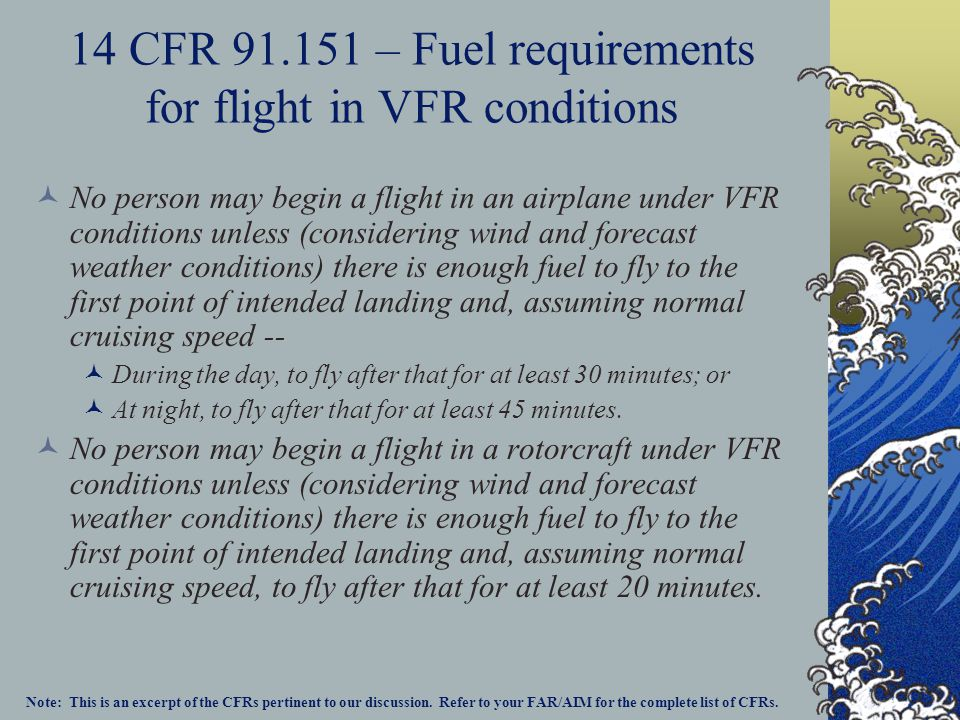 14 CFR 91.151 – Fuel requirements for flight in VFR conditions