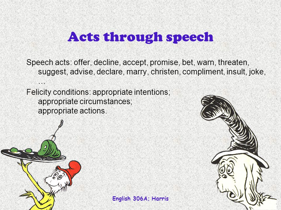 Acts through speech