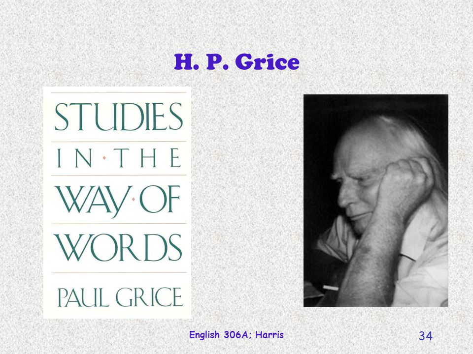 H. P. Grice William James Lectures English 306A; Harris