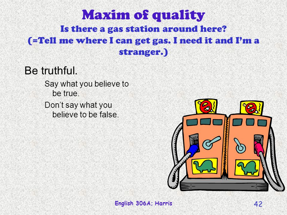 Maxim of quality Is there a gas station around here
