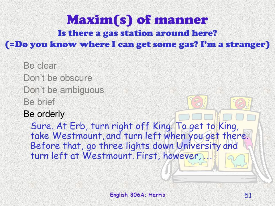 Maxim(s) of manner Is there a gas station around here