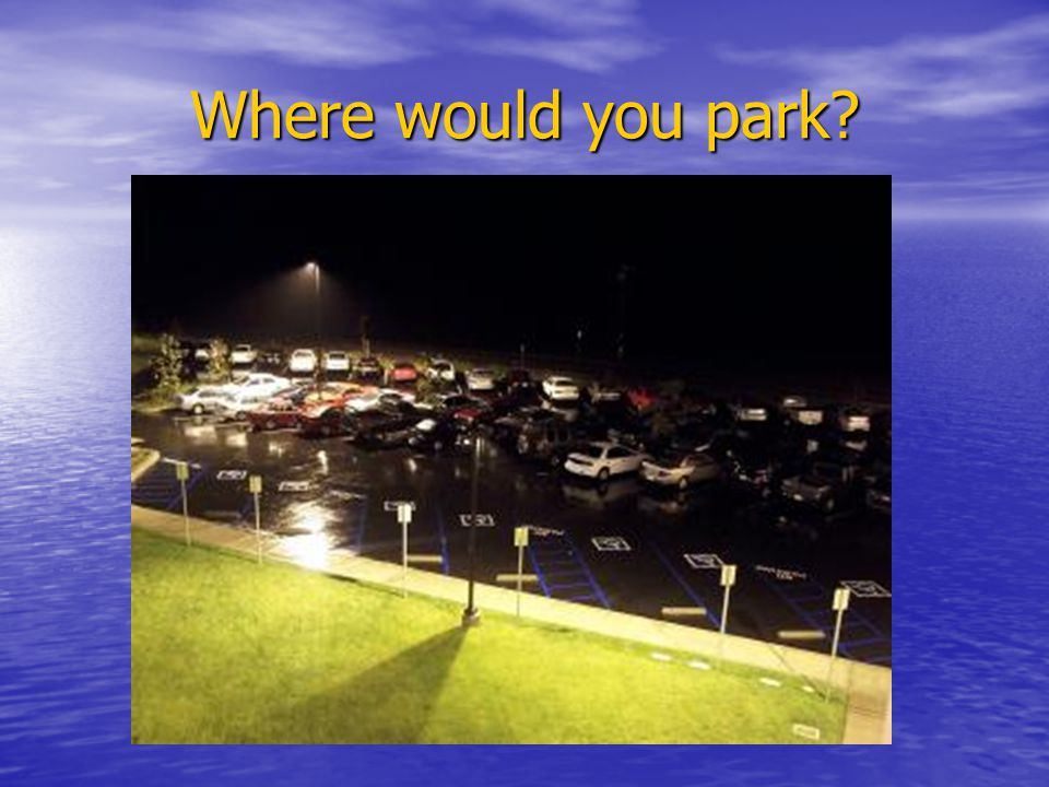 Where would you park