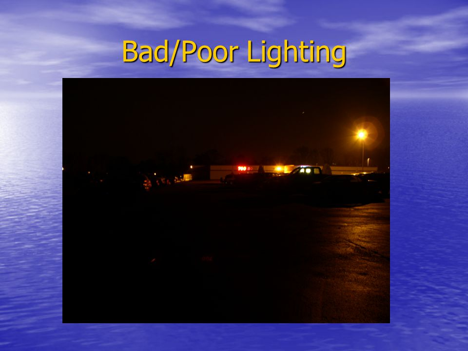 Bad/Poor Lighting