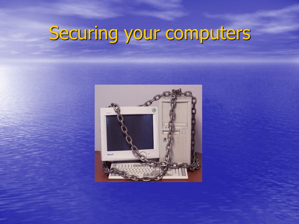 Securing your computers