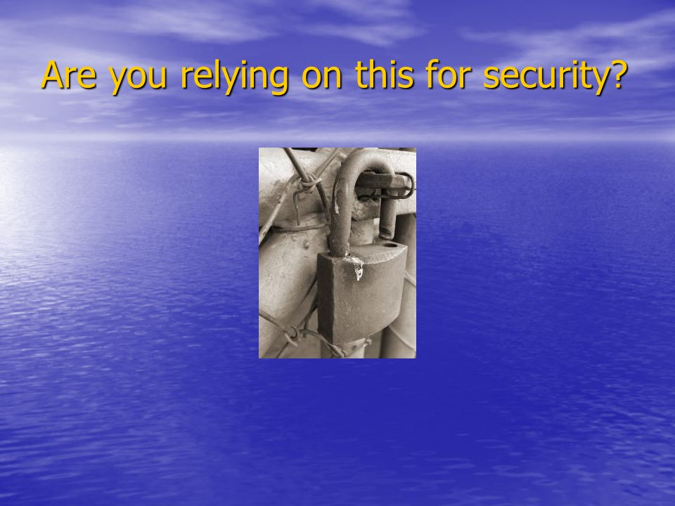 Are you relying on this for security