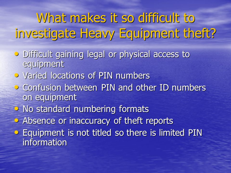 What makes it so difficult to investigate Heavy Equipment theft