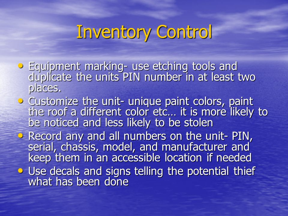 Inventory Control Equipment marking- use etching tools and duplicate the units PIN number in at least two places.