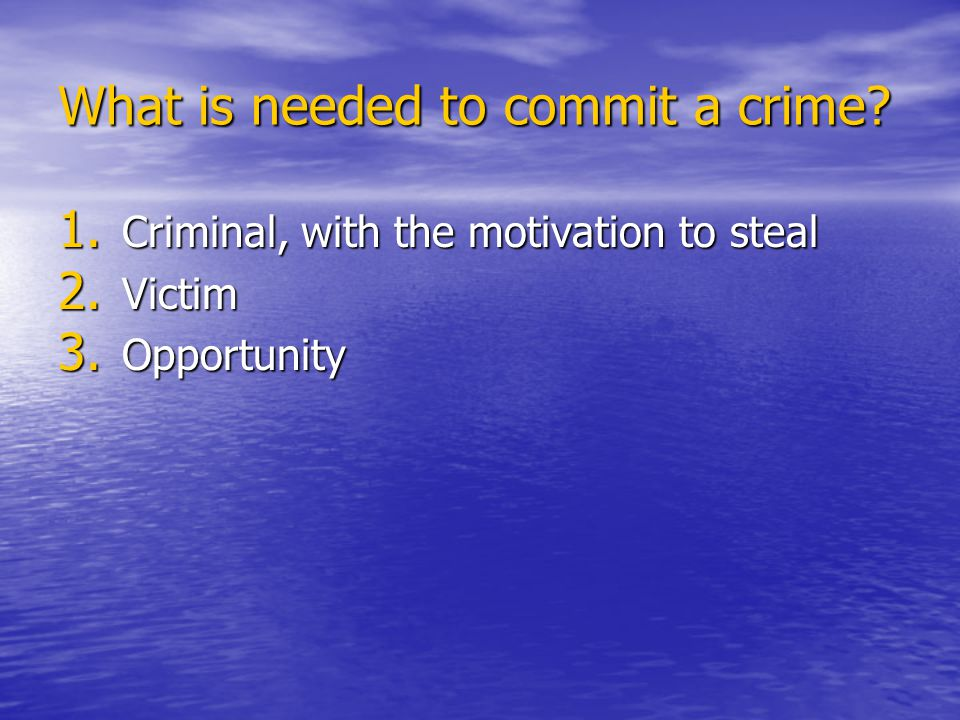 What is needed to commit a crime