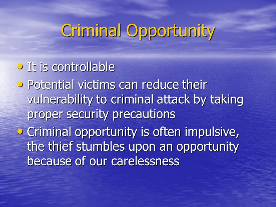 Criminal Opportunity It is controllable