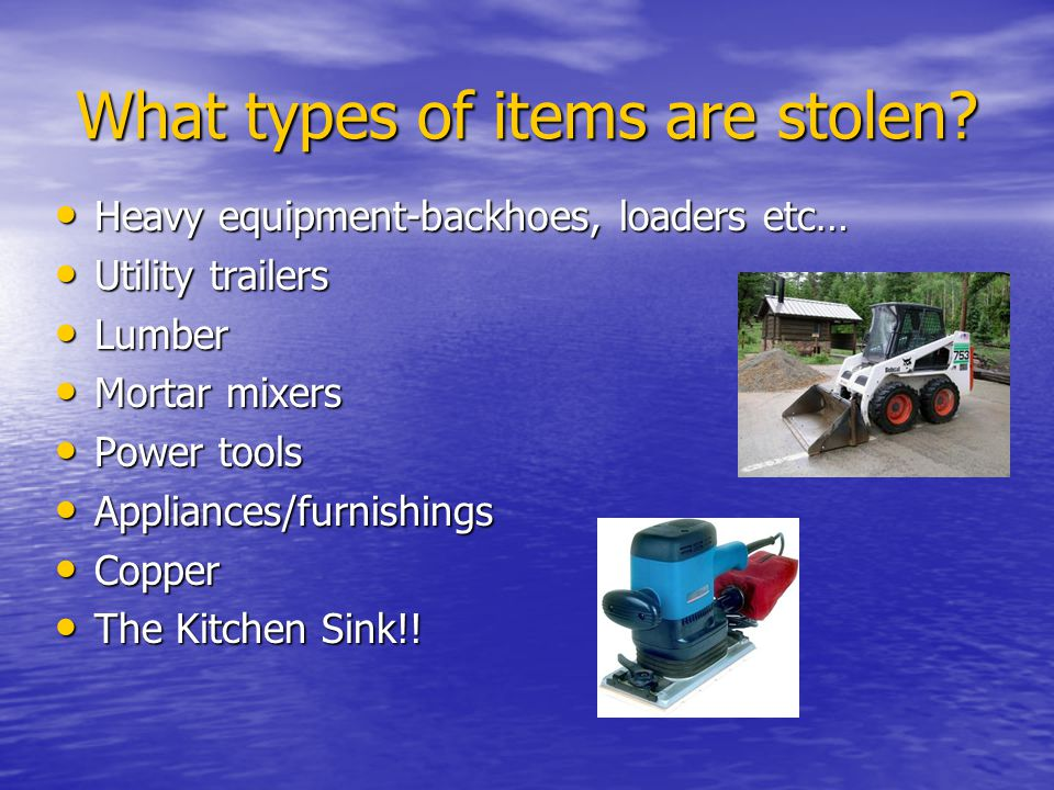 What types of items are stolen