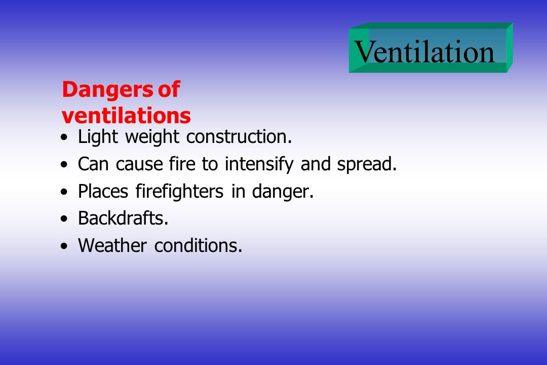 Dangers of ventilations