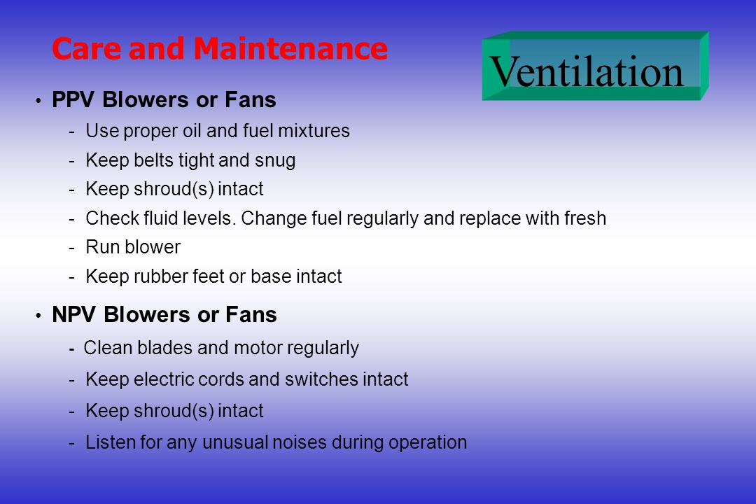 Care and Maintenance PPV Blowers or Fans