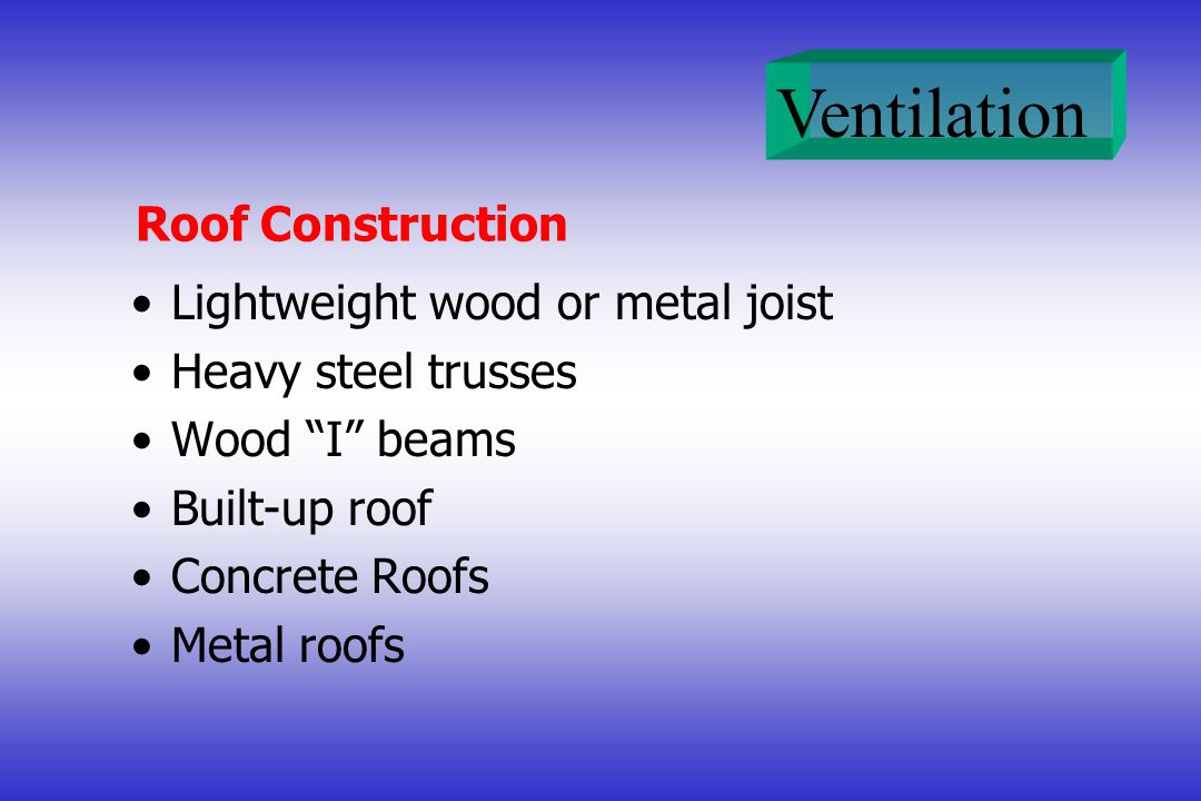 Lightweight wood or metal joist Heavy steel trusses Wood I beams