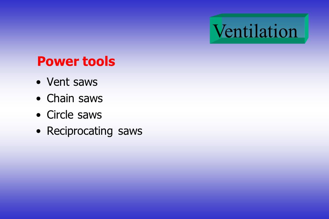 Power tools Vent saws Chain saws Circle saws Reciprocating saws