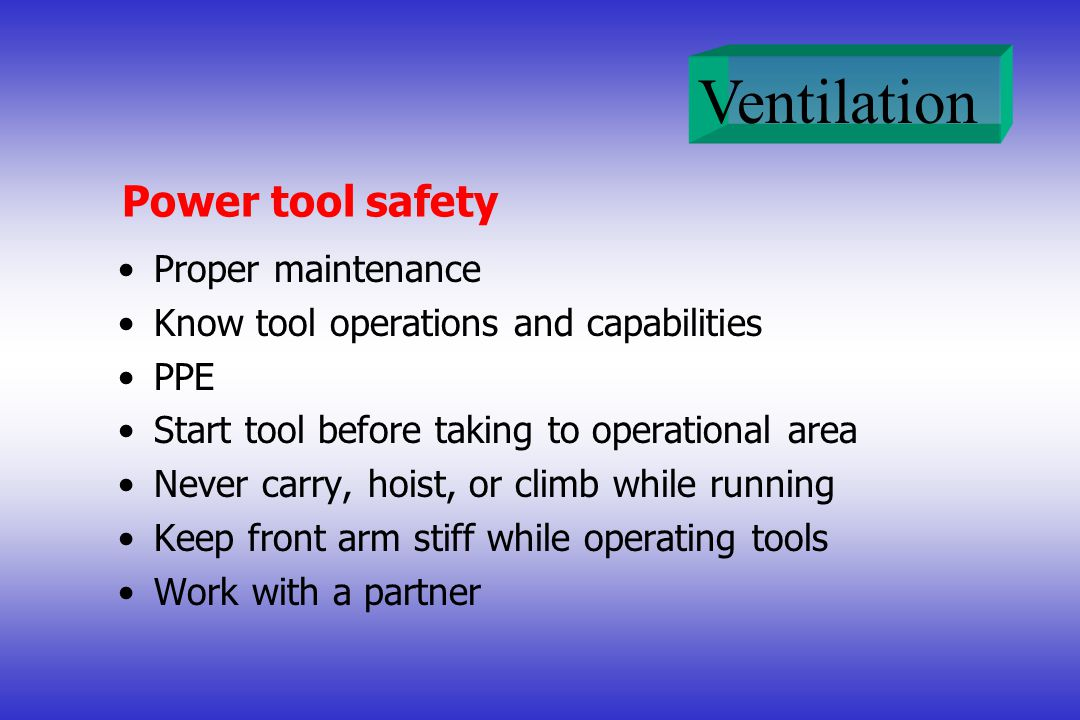 Power tool safety Proper maintenance