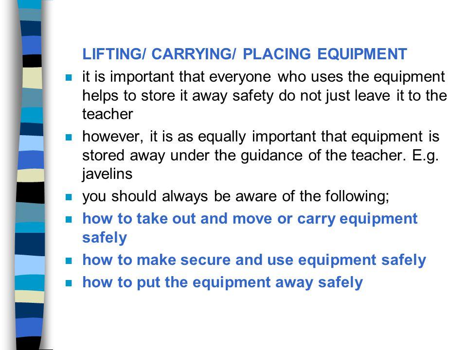 LIFTING/ CARRYING/ PLACING EQUIPMENT