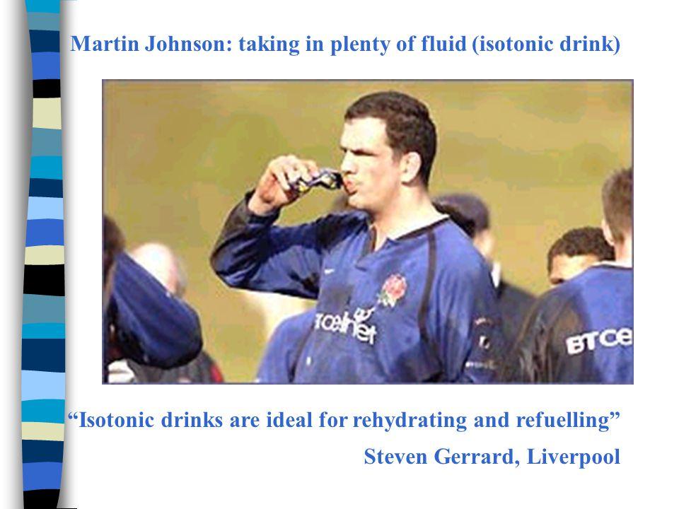 Martin Johnson: taking in plenty of fluid (isotonic drink)