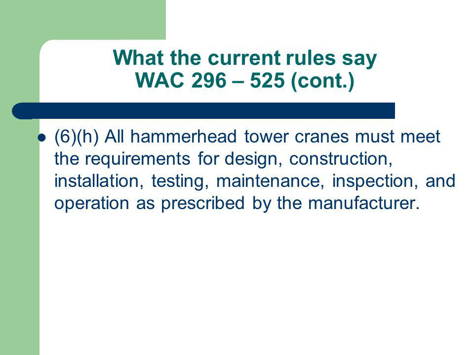 What the current rules say WAC 296 – 525 (cont.)