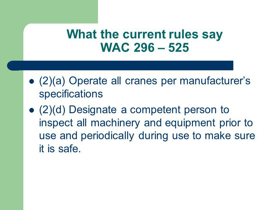 What the current rules say WAC 296 – 525