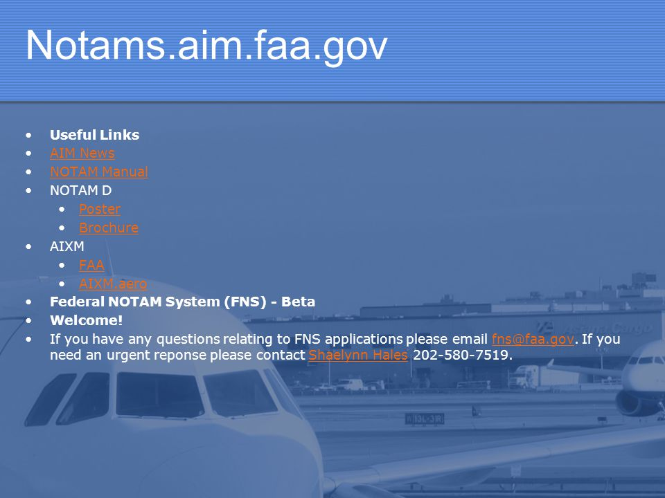 Notams.aim.faa.gov Useful Links AIM News NOTAM Manual NOTAM D Poster