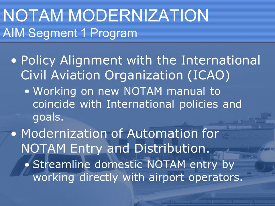 NOTAM MODERNIZATION AIM Segment 1 Program