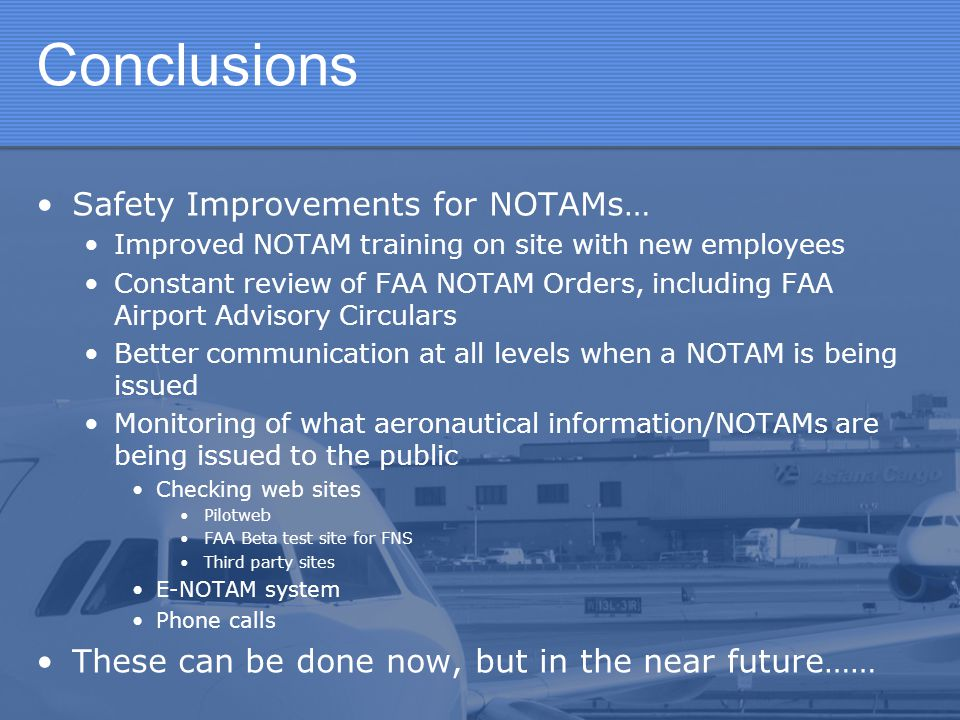 Conclusions Safety Improvements for NOTAMs…