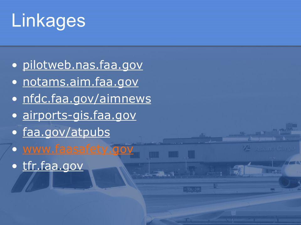 Linkages pilotweb.nas.faa.gov notams.aim.faa.gov nfdc.faa.gov/aimnews