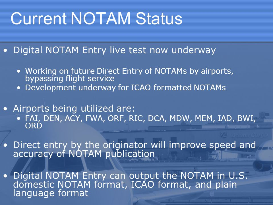 Current NOTAM Status Digital NOTAM Entry live test now underway