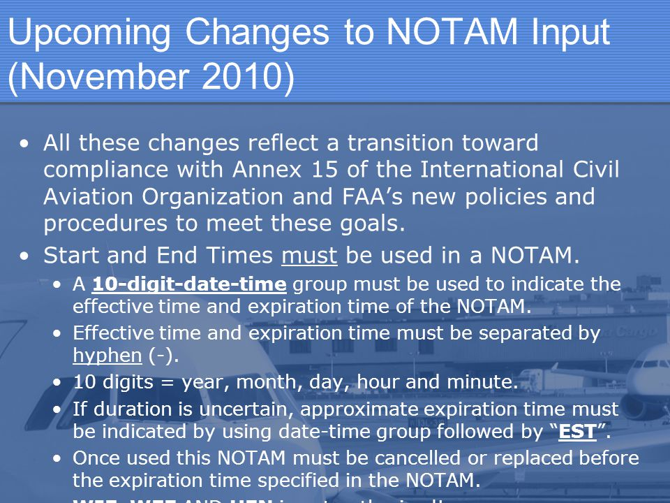 Upcoming Changes to NOTAM Input (November 2010)