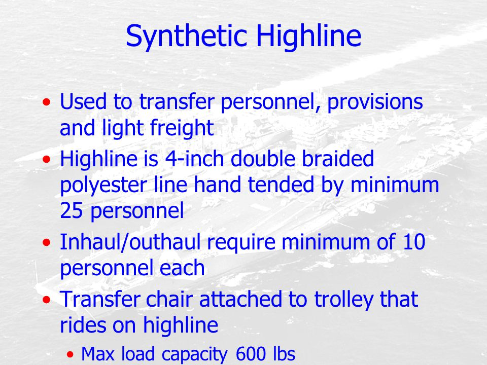 Synthetic Highline Used to transfer personnel, provisions and light freight.