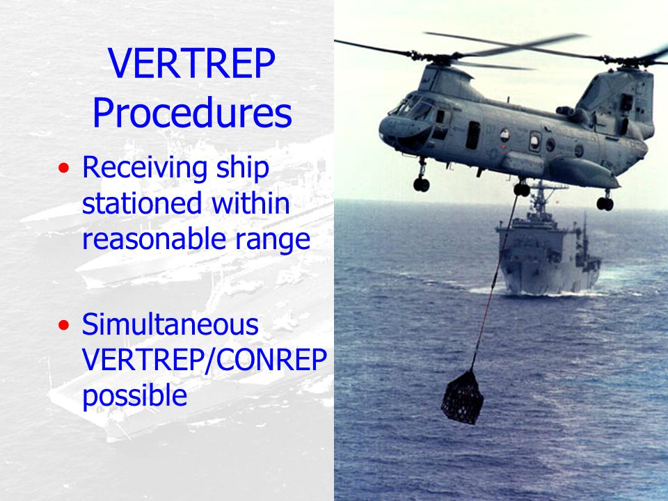 VERTREP Procedures Receiving ship stationed within reasonable range