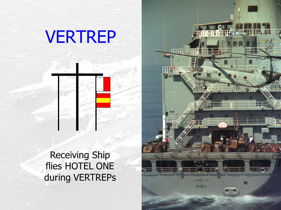 VERTREP Receiving Ship flies HOTEL ONE during VERTREPs