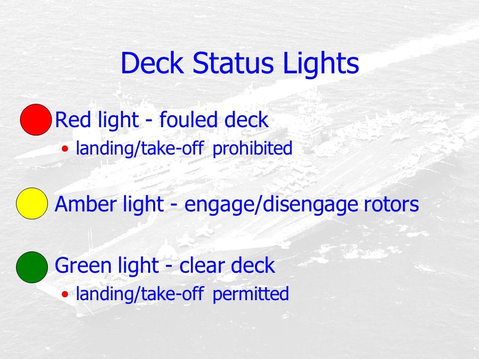 Deck Status Lights Red light - fouled deck