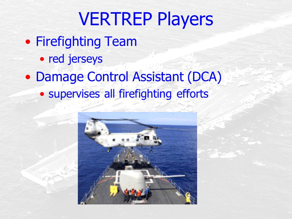 VERTREP Players Firefighting Team Damage Control Assistant (DCA)