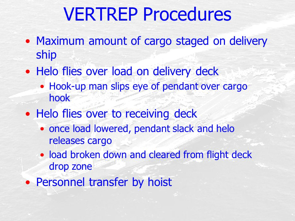 VERTREP Procedures Maximum amount of cargo staged on delivery ship