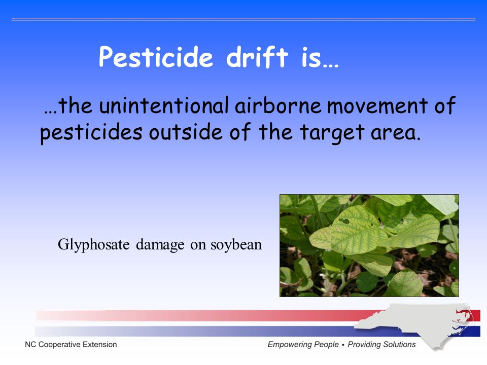 Pesticide drift is… …the unintentional airborne movement of pesticides outside of the target area.