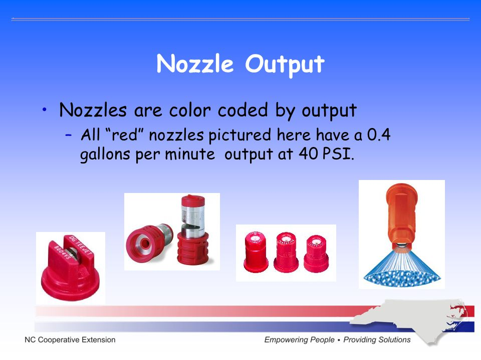 Nozzle Output Nozzles are color coded by output