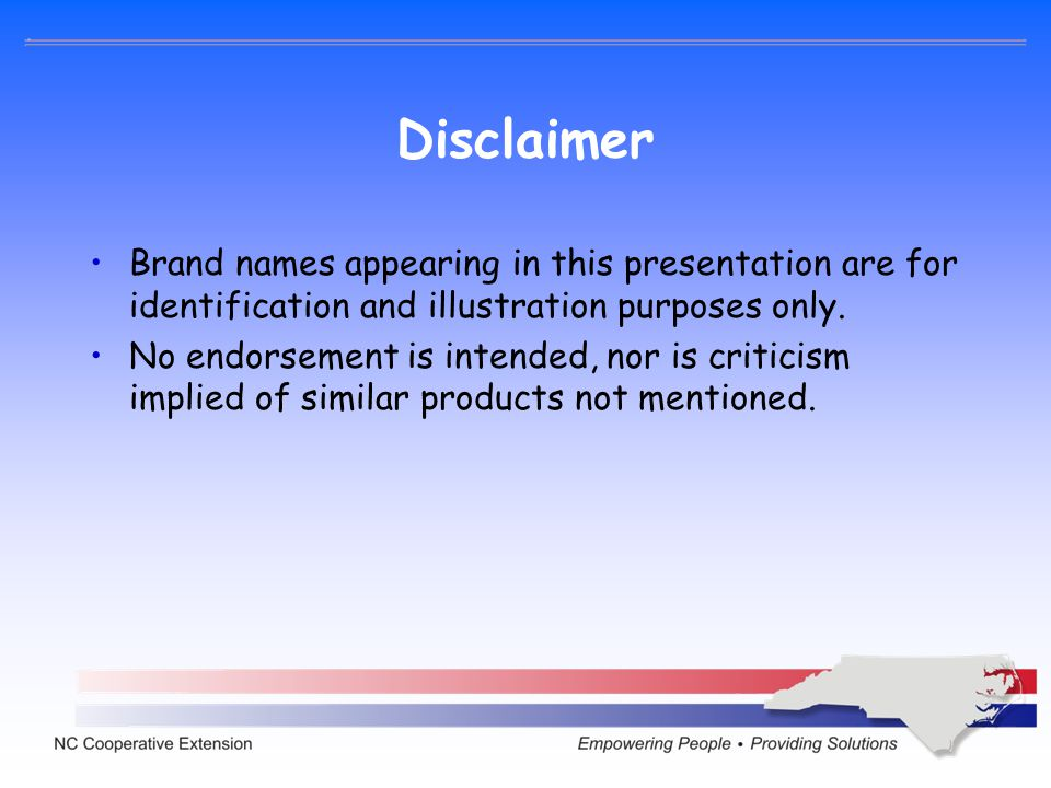 Disclaimer Brand names appearing in this presentation are for identification and illustration purposes only.
