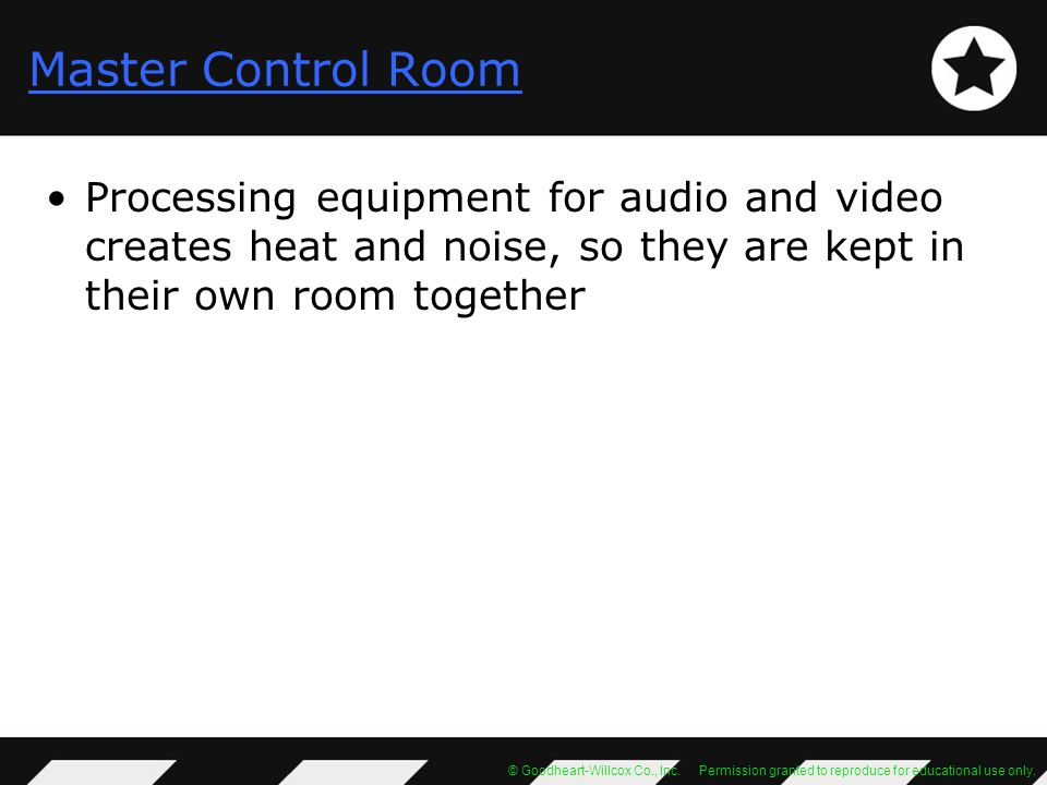 Master Control Room Processing equipment for audio and video creates heat and noise, so they are kept in their own room together.