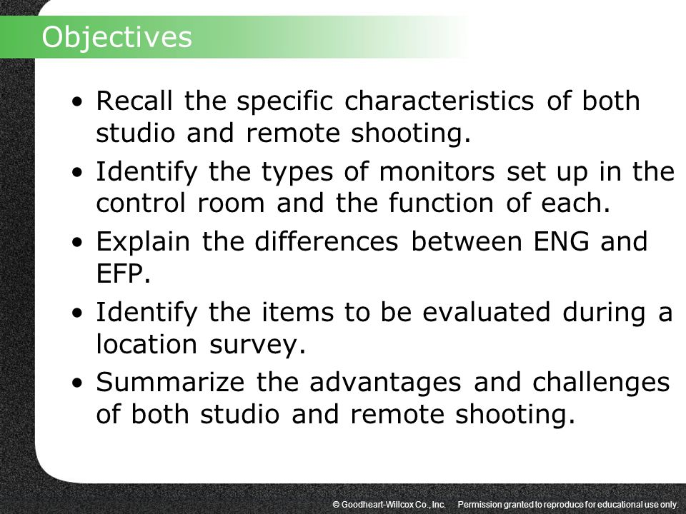 Objectives Recall the specific characteristics of both studio and remote shooting.