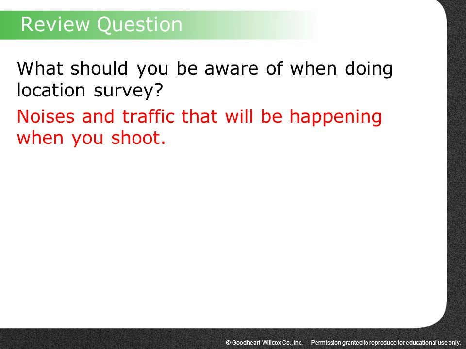 Review Question What should you be aware of when doing location survey.