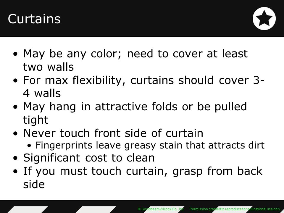 Curtains May be any color; need to cover at least two walls
