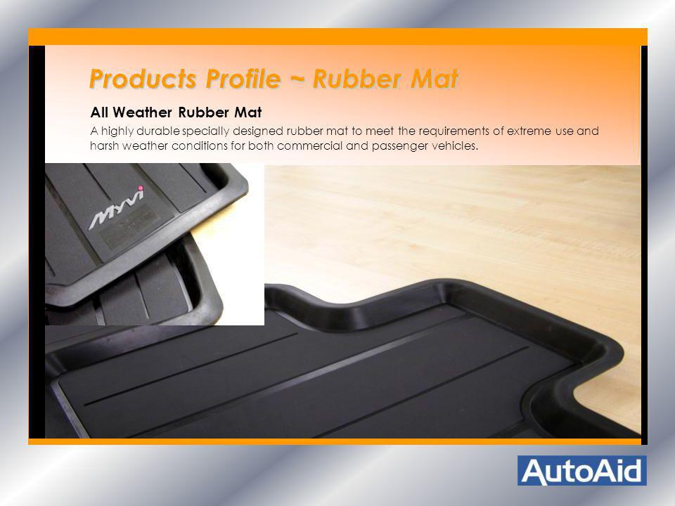 Products Profile ~ Rubber Mat