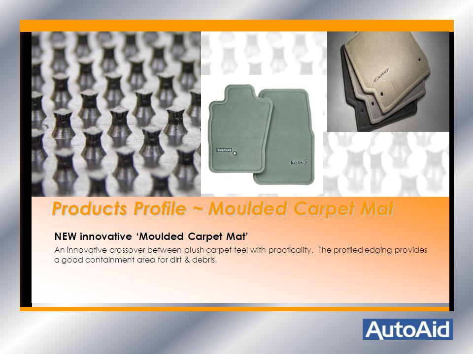 Products Profile ~ Moulded Carpet Mat