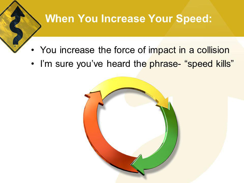 When You Increase Your Speed: