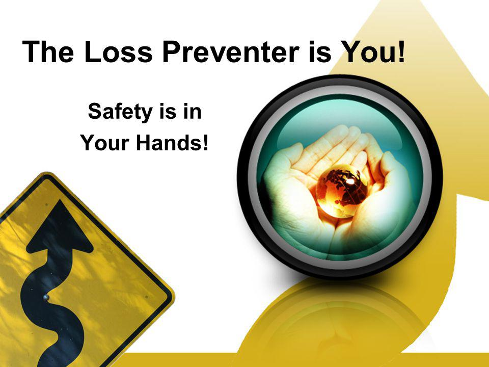 The Loss Preventer is You!