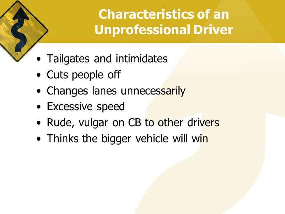 Characteristics of an Unprofessional Driver