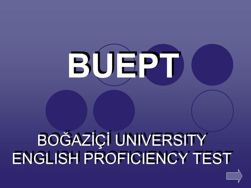 BOĞAZİÇİ UNIVERSITY ENGLISH PROFICIENCY TEST