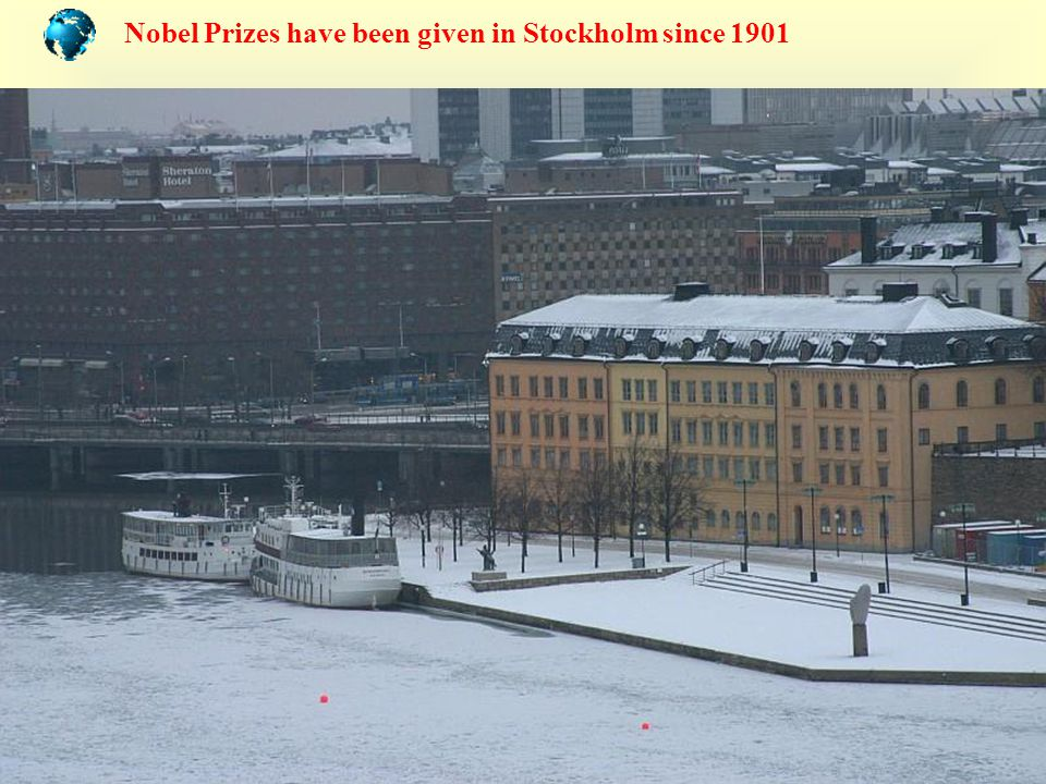 Nobel Prizes have been given in Stockholm since 1901